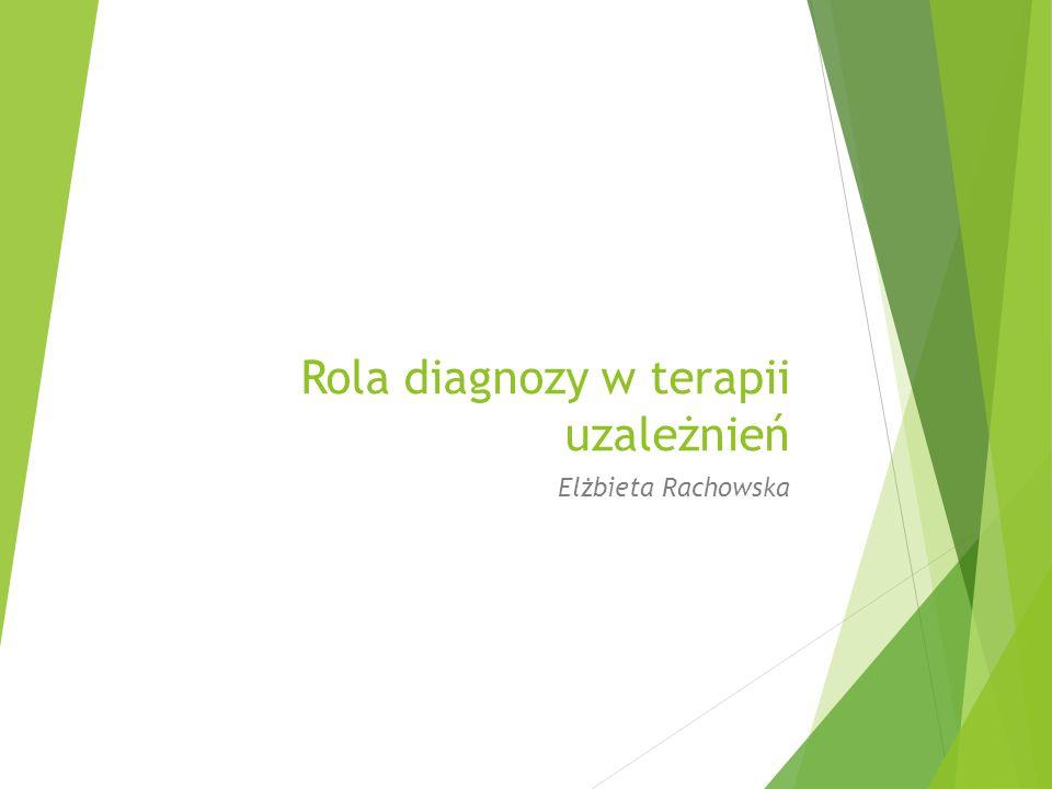 Rola diagnozy w terapii uzależnień
