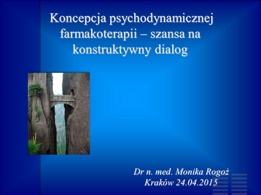 Koncepcja psychodynamicznej farmakoterapii – szansa na konstruktywny dialog