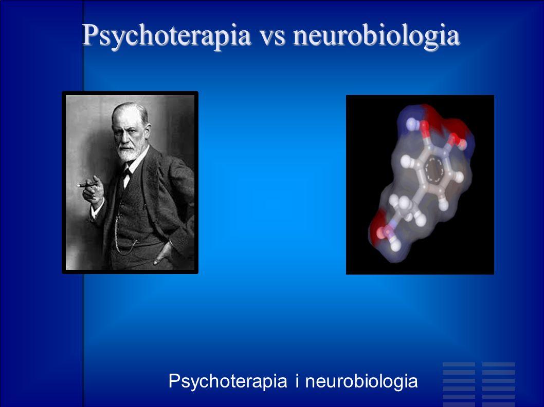 Psychoterapia vs neurobiologia