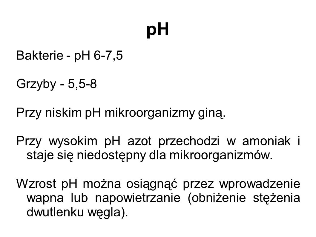 pH Bakterie - pH 6-7,5 Grzyby - 5,5-8