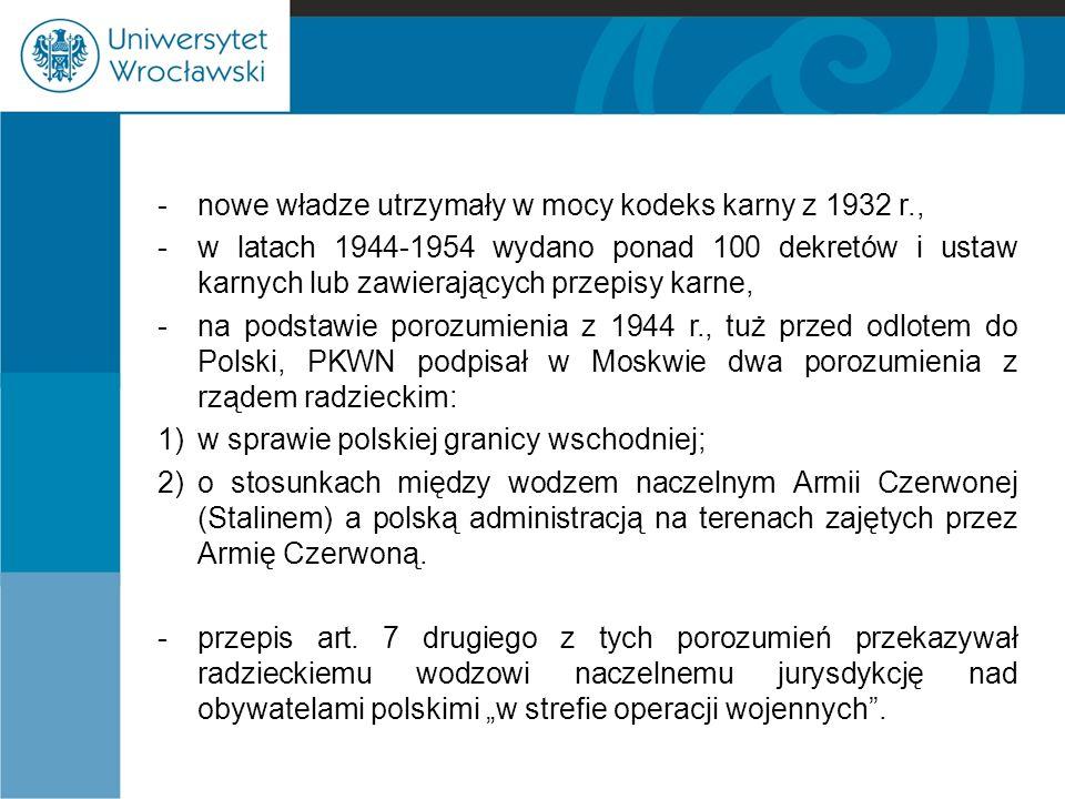 - nowe władze utrzymały w mocy kodeks karny z 1932 r