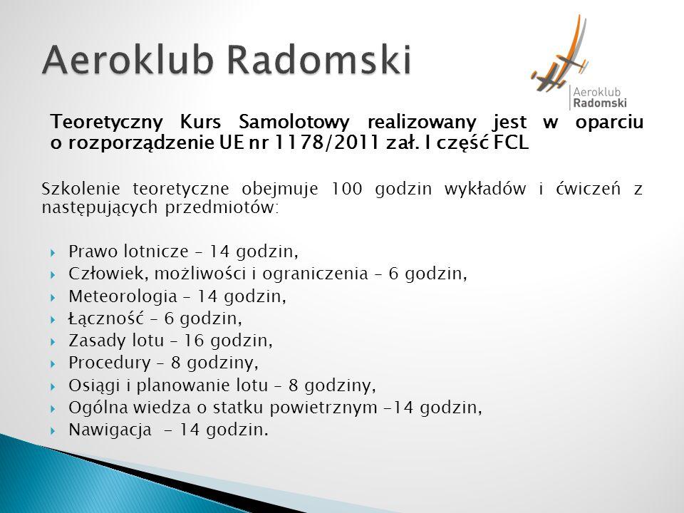 Aeroklub Radomski Teoretyczny Kurs Samolotowy realizowany jest w oparciu o rozporządzenie UE nr 1178/2011 zał. I część FCL.