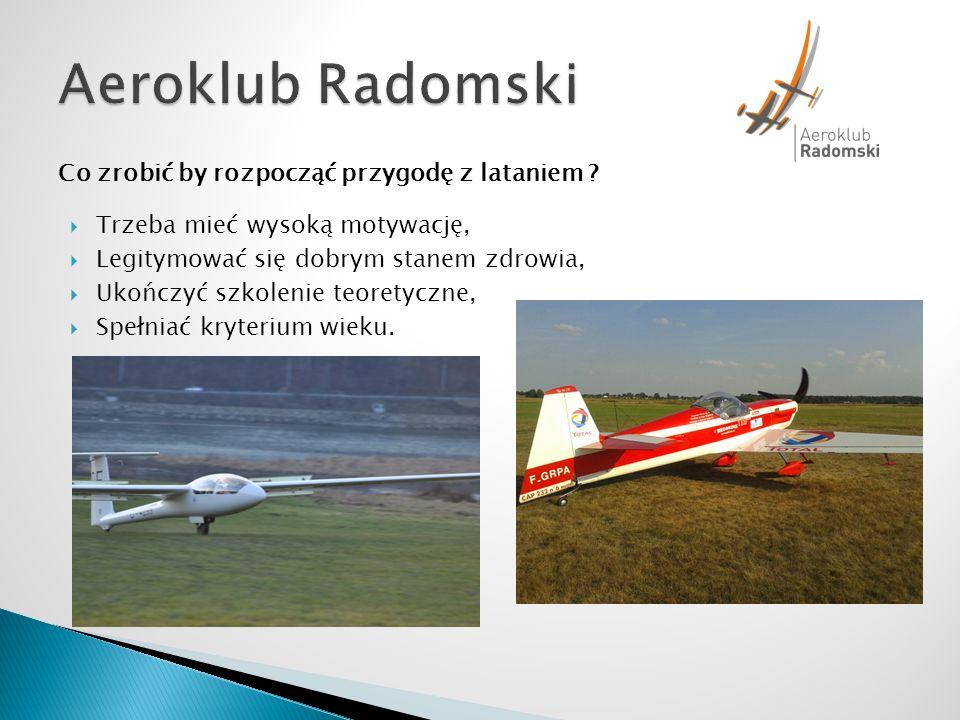 Aeroklub Radomski Co zrobić by rozpocząć przygodę z lataniem