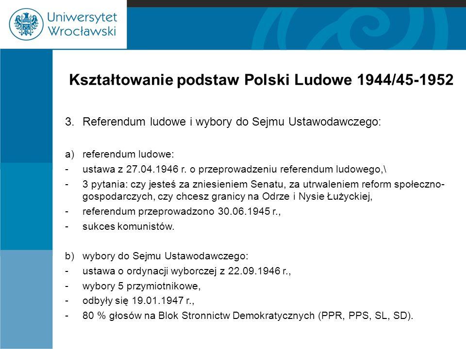 Kształtowanie podstaw Polski Ludowe 1944/45-1952