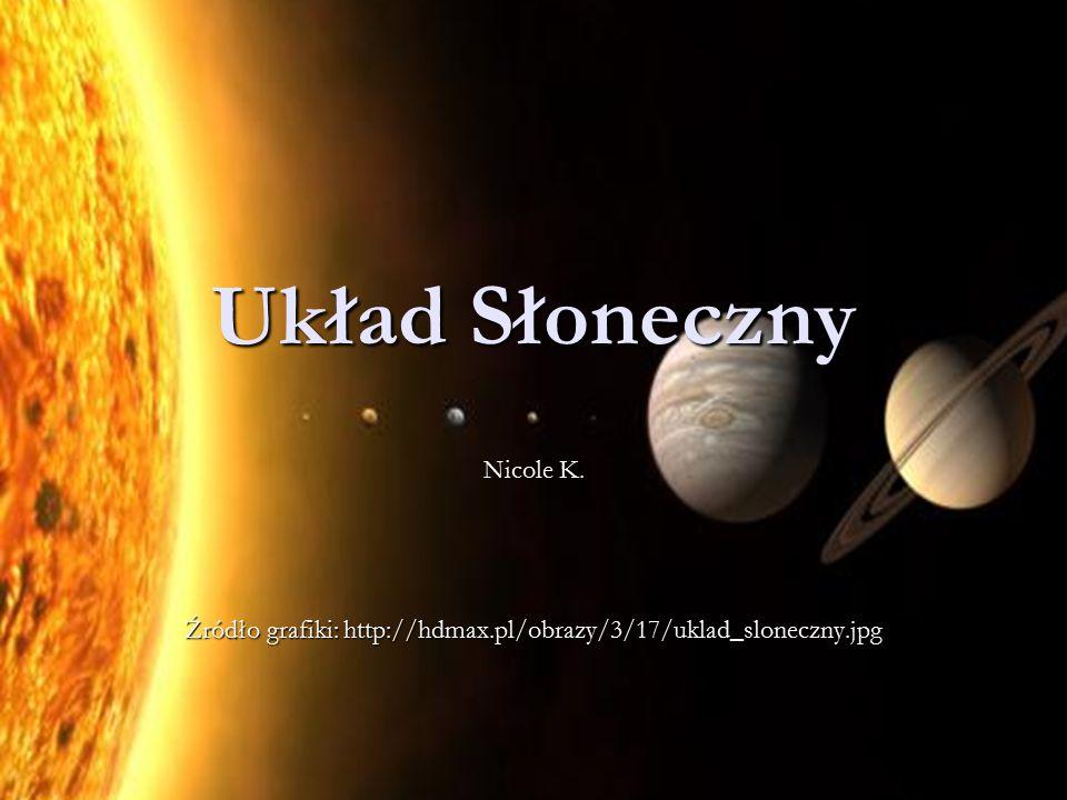 Źródło grafiki: http://hdmax.pl/obrazy/3/17/uklad_sloneczny.jpg