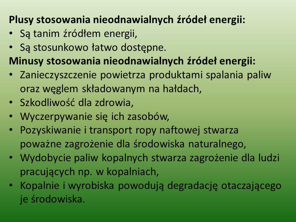 Plusy stosowania nieodnawialnych źródeł energii: