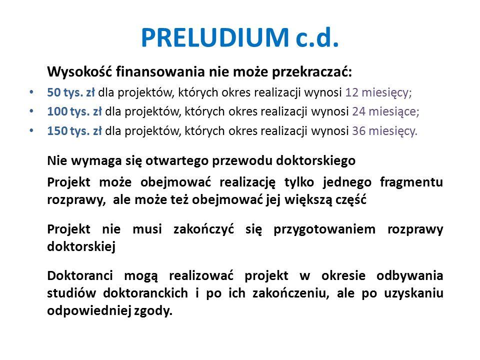 PRELUDIUM c.d. Wysokość finansowania nie może przekraczać: