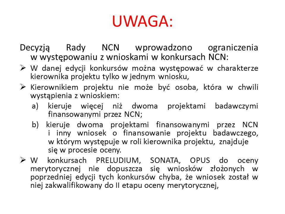 UWAGA: Decyzją Rady NCN wprowadzono ograniczenia w występowaniu z wnioskami w konkursach NCN:
