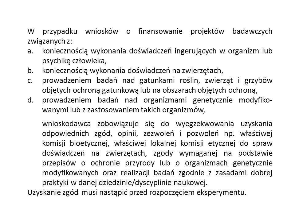 W przypadku wniosków o finansowanie projektów badawczych związanych z: