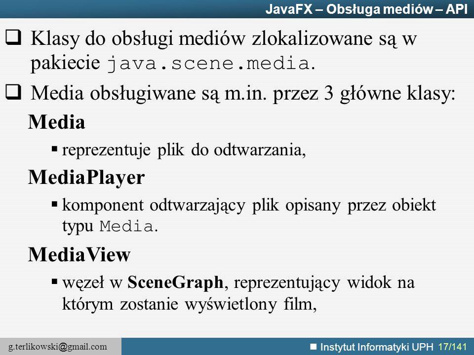 Klasy do obsługi mediów zlokalizowane są w pakiecie java.scene.media.