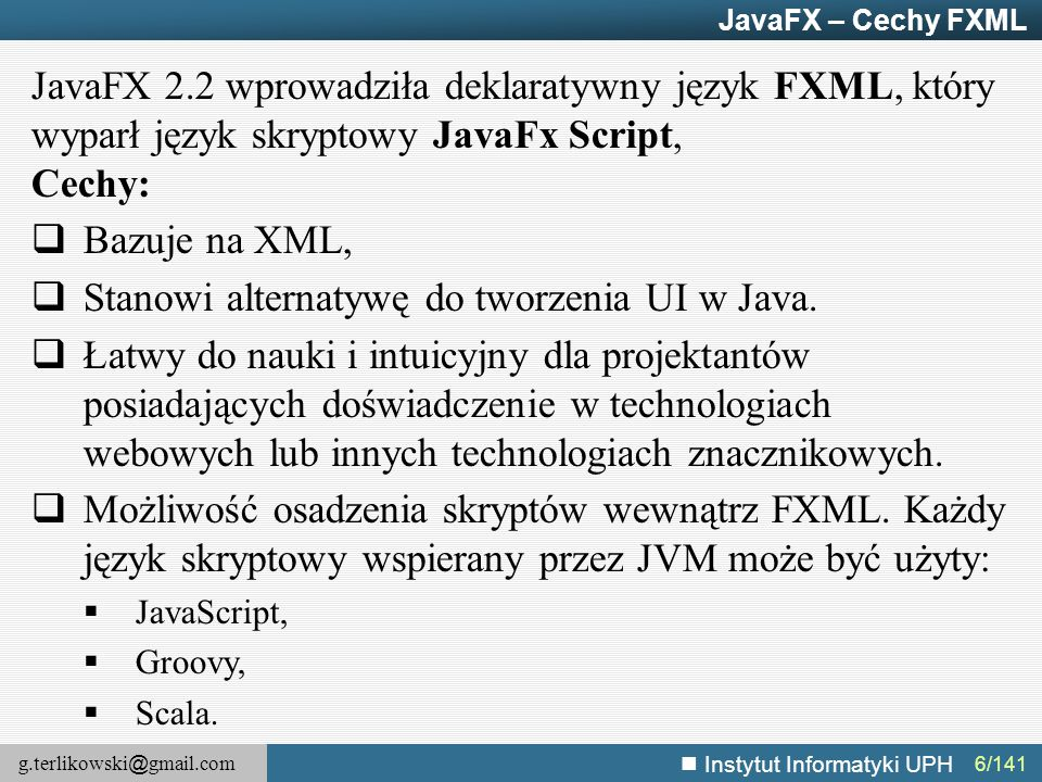 Stanowi alternatywę do tworzenia UI w Java.