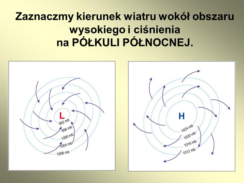 Zaznaczmy kierunek wiatru wokół obszaru wysokiego i ciśnienia