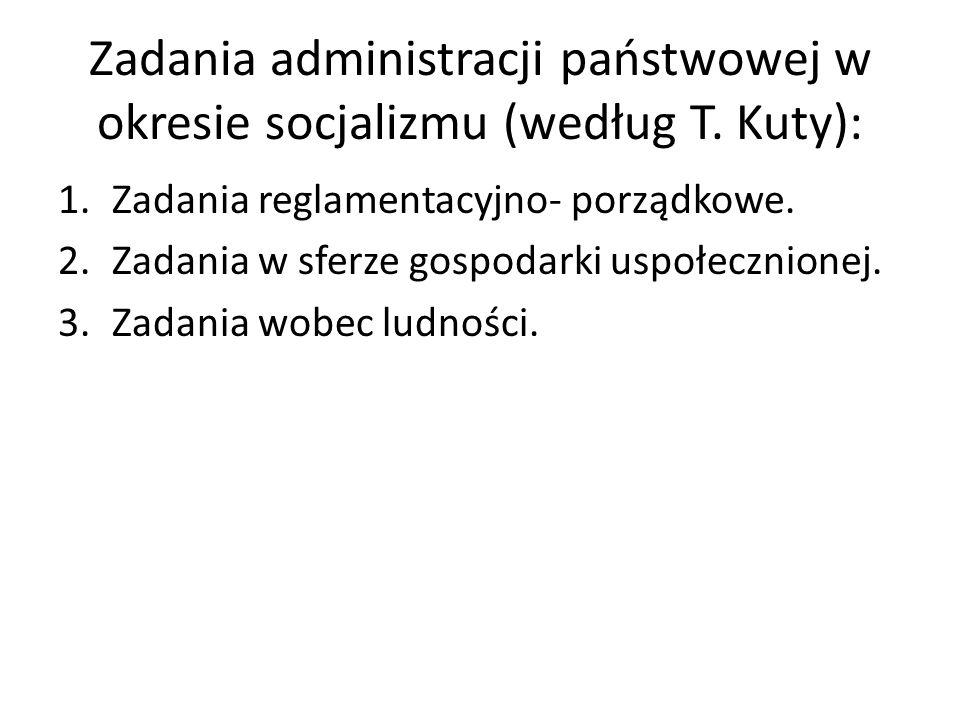 Zadania administracji państwowej w okresie socjalizmu (według T. Kuty):