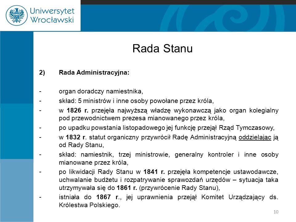 Rada Stanu 2) Rada Administracyjna: organ doradczy namiestnika,