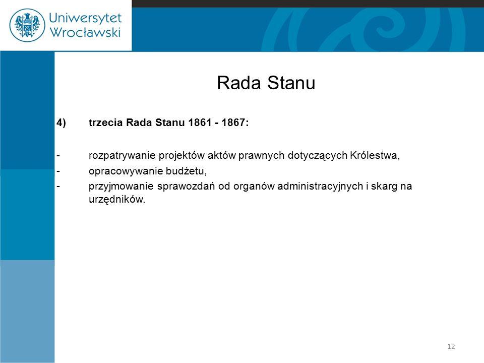 Rada Stanu 4) trzecia Rada Stanu 1861 - 1867: