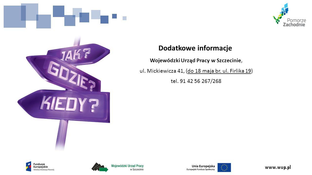 Dodatkowe informacje Wojewódzki Urząd Pracy w Szczecinie, ul.