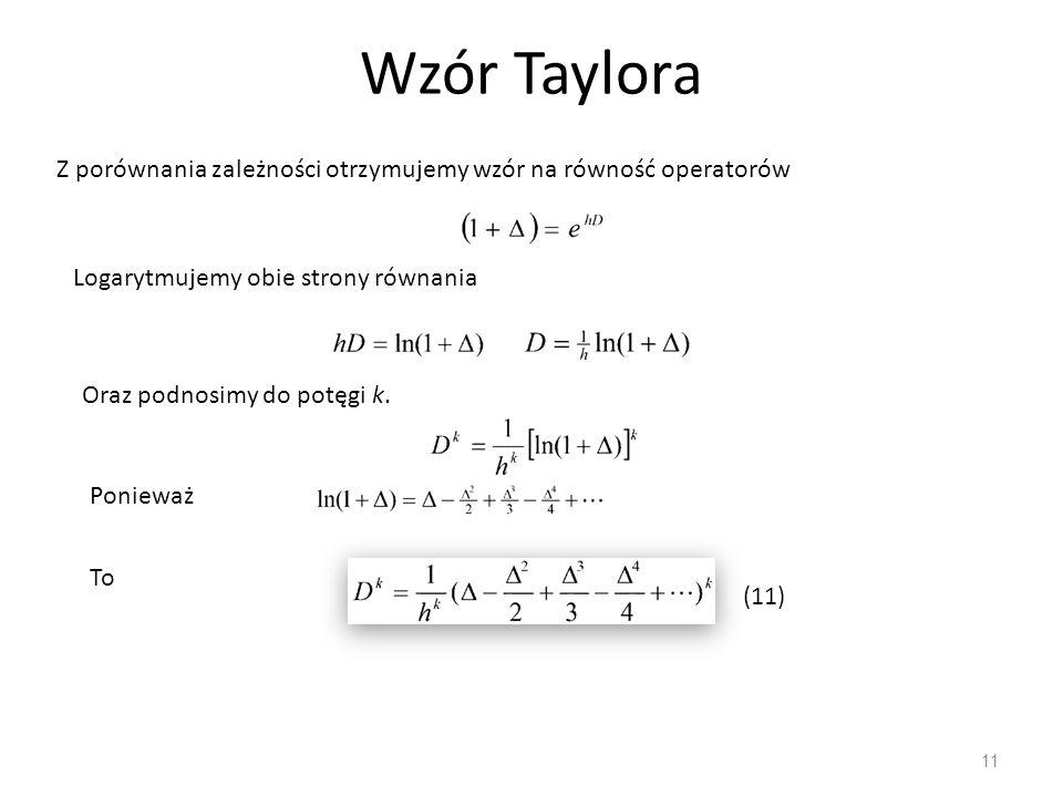 Wzór Taylora Z porównania zależności otrzymujemy wzór na równość operatorów. Logarytmujemy obie strony równania.