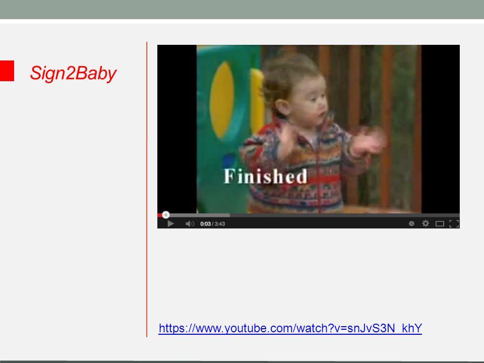 Sign2Baby https://www.youtube.com/watch v=snJvS3N_khY