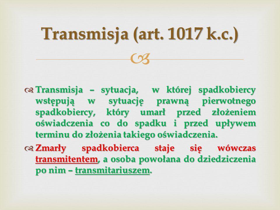Transmisja (art. 1017 k.c.)