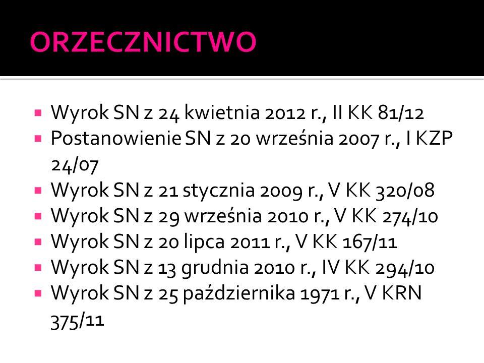 ORZECZNICTWO Wyrok SN z 24 kwietnia 2012 r., II KK 81/12