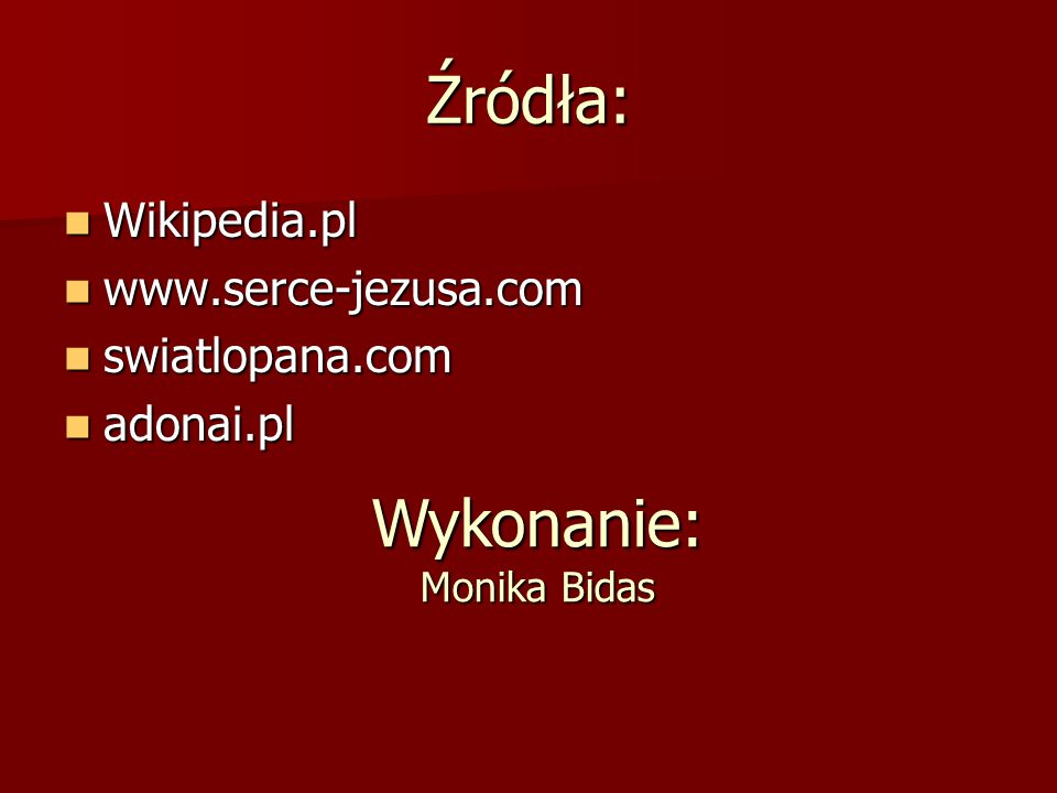 Wykonanie: Monika Bidas