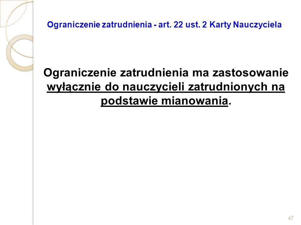Ograniczenie zatrudnienia - art. 22 ust. 2 Karty Nauczyciela