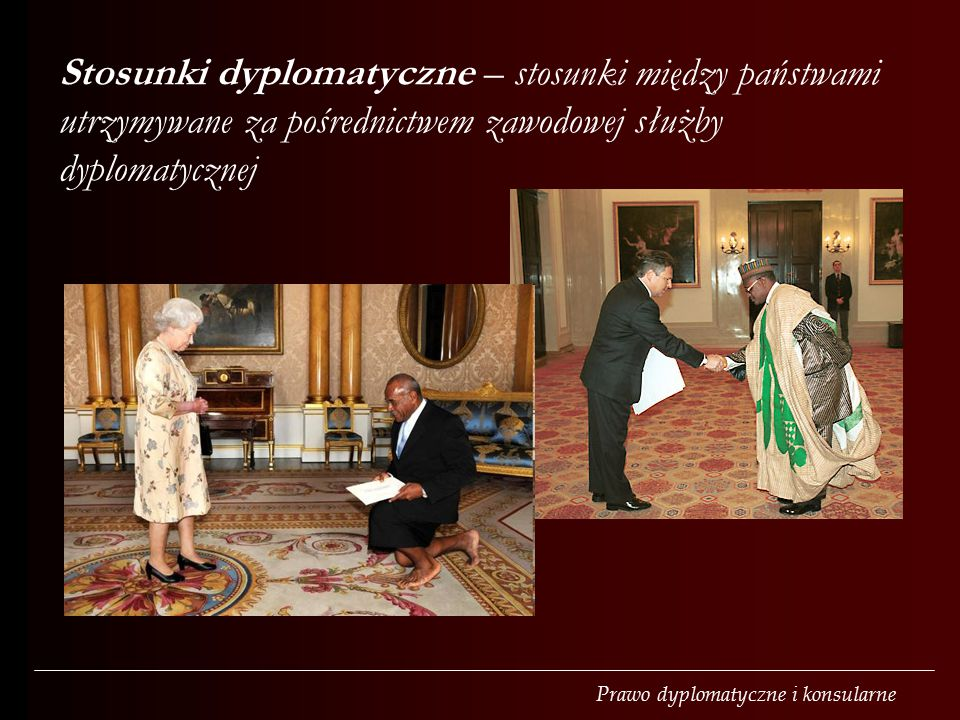 Stosunki dyplomatyczne – stosunki między państwami utrzymywane za pośrednictwem zawodowej służby dyplomatycznej
