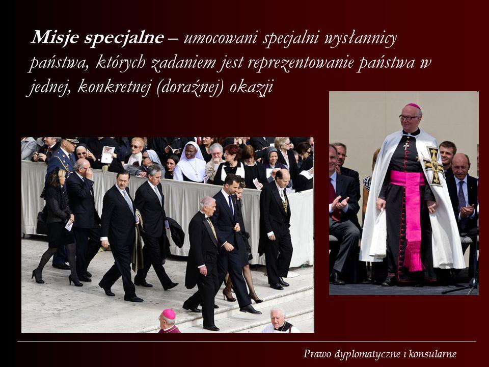 Misje specjalne – umocowani specjalni wysłannicy państwa, których zadaniem jest reprezentowanie państwa w jednej, konkretnej (doraźnej) okazji