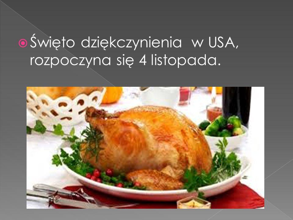 Święto dziękczynienia w USA, rozpoczyna się 4 listopada.
