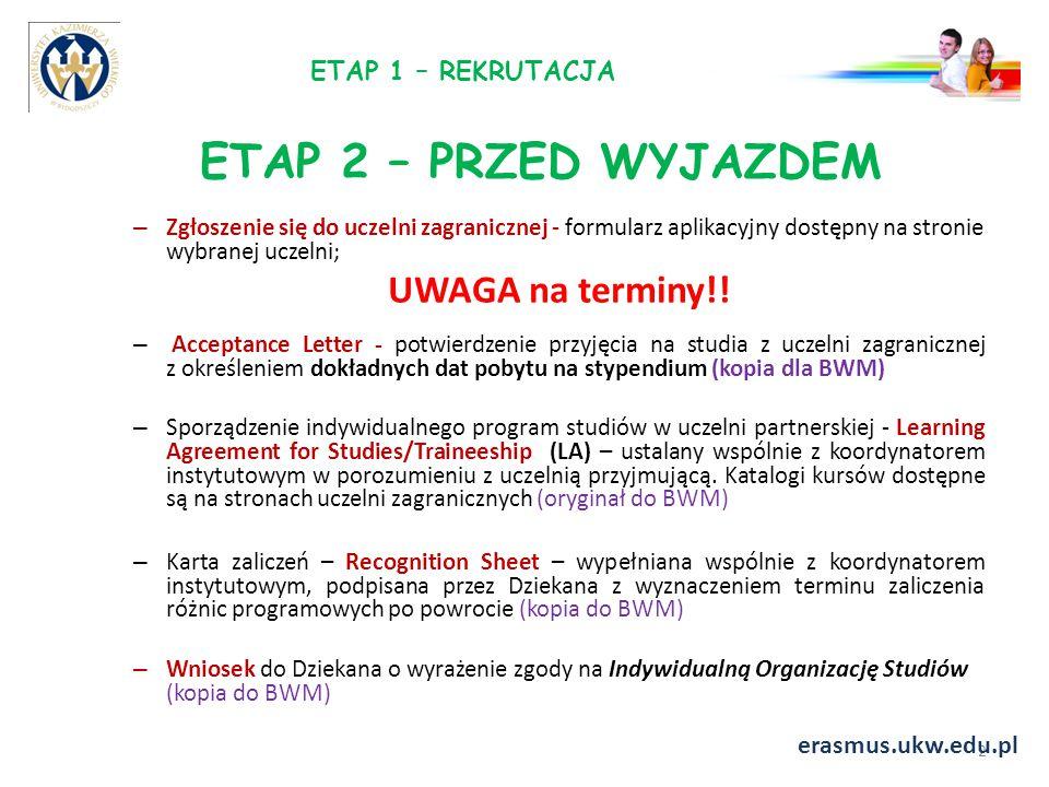 ETAP 2 – PRZED WYJAZDEM UWAGA na terminy!! ETAP 1 – REKRUTACJA