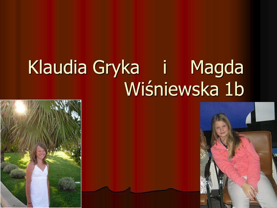 Klaudia Gryka i Magda Wiśniewska 1b