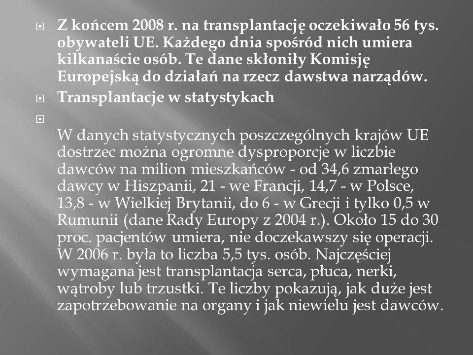 Z końcem 2008 r. na transplantację oczekiwało 56 tys. obywateli UE