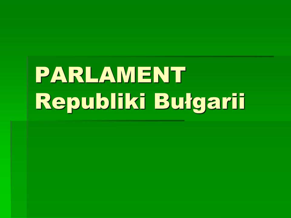 PARLAMENT Republiki Bułgarii