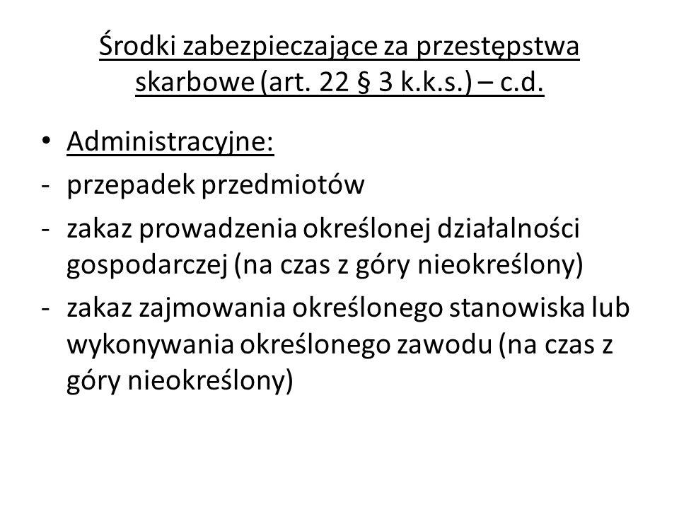 Środki zabezpieczające za przestępstwa skarbowe (art. 22 § 3 k. k. s