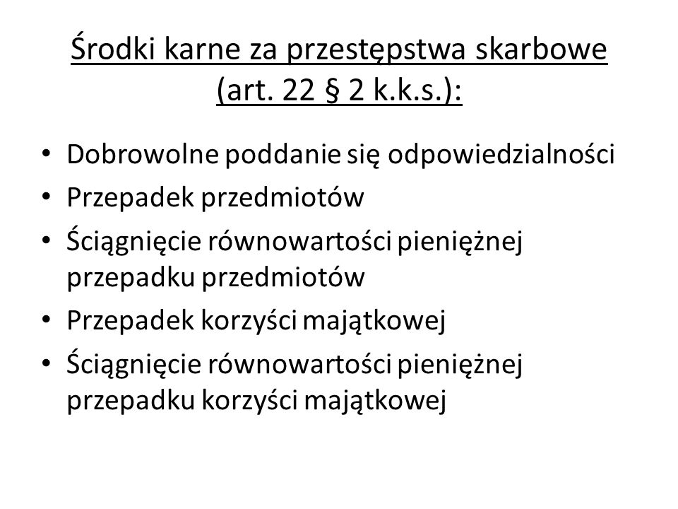 Środki karne za przestępstwa skarbowe (art. 22 § 2 k.k.s.):