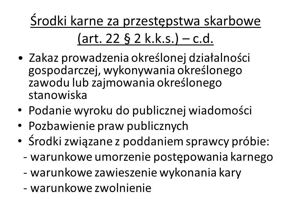 Środki karne za przestępstwa skarbowe (art. 22 § 2 k.k.s.) – c.d.