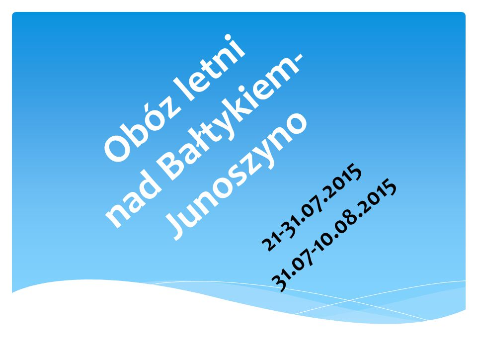 Obóz letni nad Bałtykiem- Junoszyno