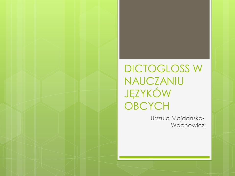 DICTOGLOSS W NAUCZANIU JĘZYKÓW OBCYCH