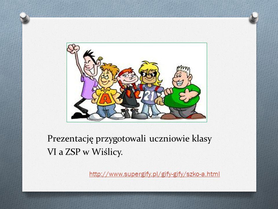 Prezentację przygotowali uczniowie klasy VI a ZSP w Wiślicy.
