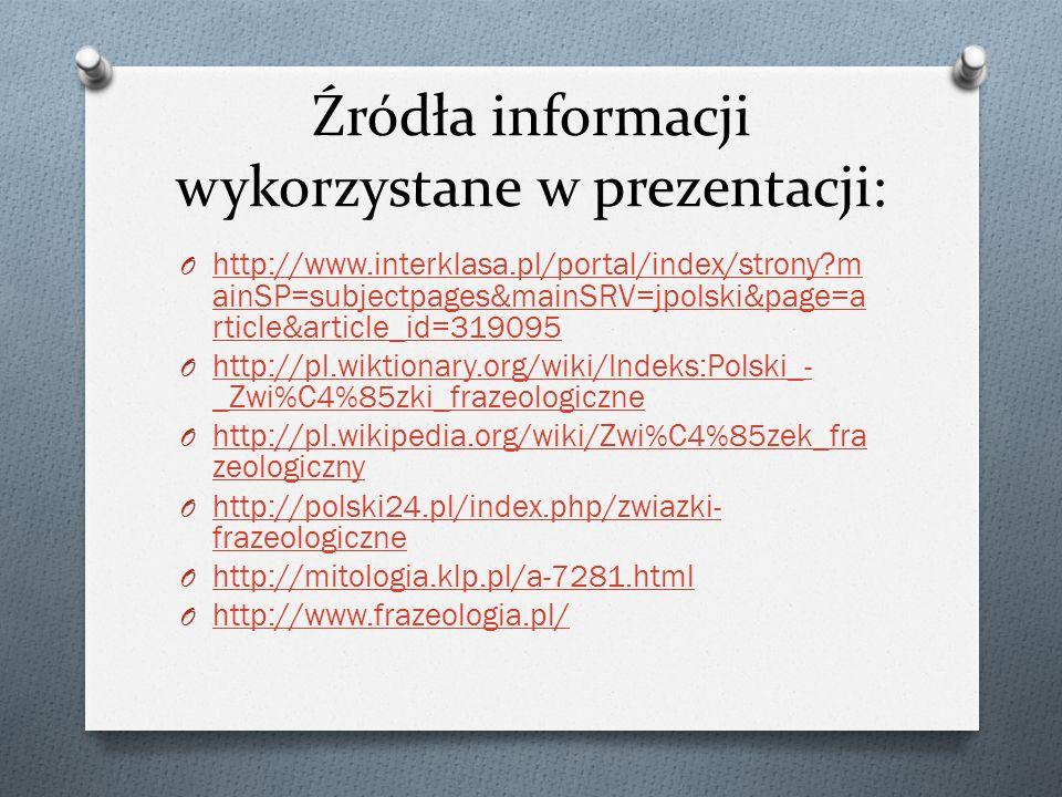 Źródła informacji wykorzystane w prezentacji: