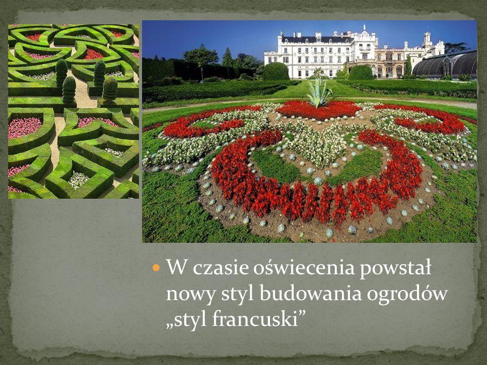 """W czasie oświecenia powstał nowy styl budowania ogrodów """"styl francuski"""