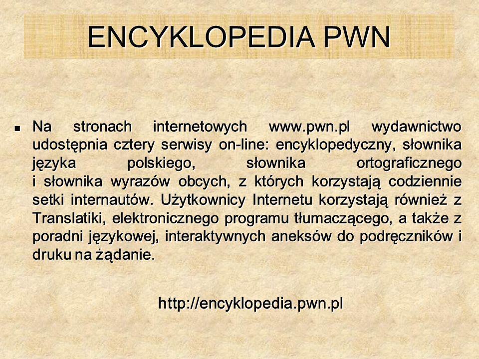 ENCYKLOPEDIA PWN http://encyklopedia.pwn.pl