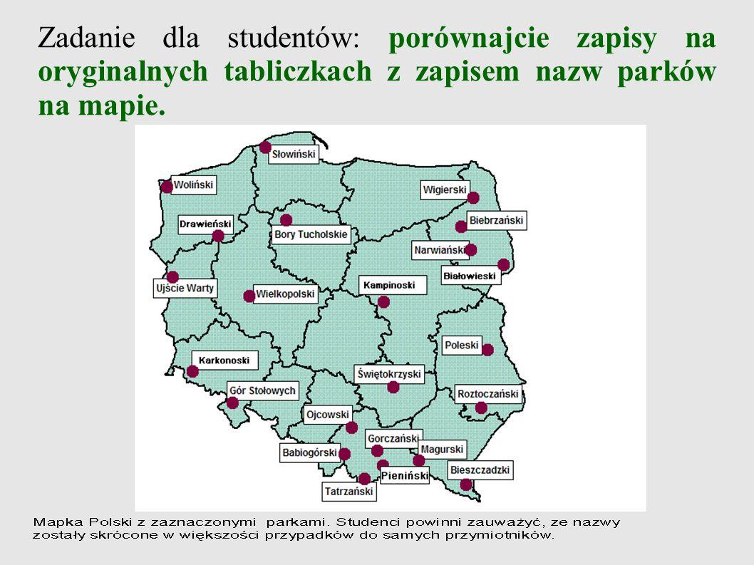 Zadanie dla studentów: porównajcie zapisy na oryginalnych tabliczkach z zapisem nazw parków na mapie.