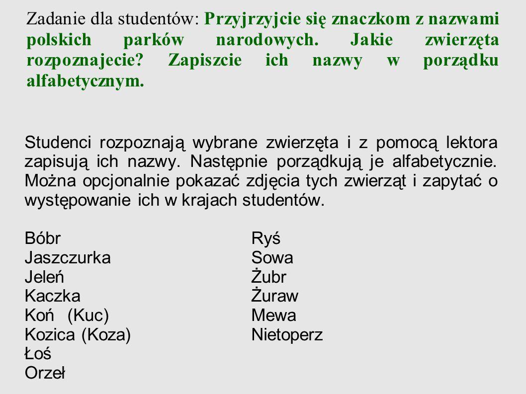 Zadanie dla studentów: Przyjrzyjcie się znaczkom z nazwami polskich parków narodowych. Jakie zwierzęta rozpoznajecie Zapiszcie ich nazwy w porządku alfabetycznym.