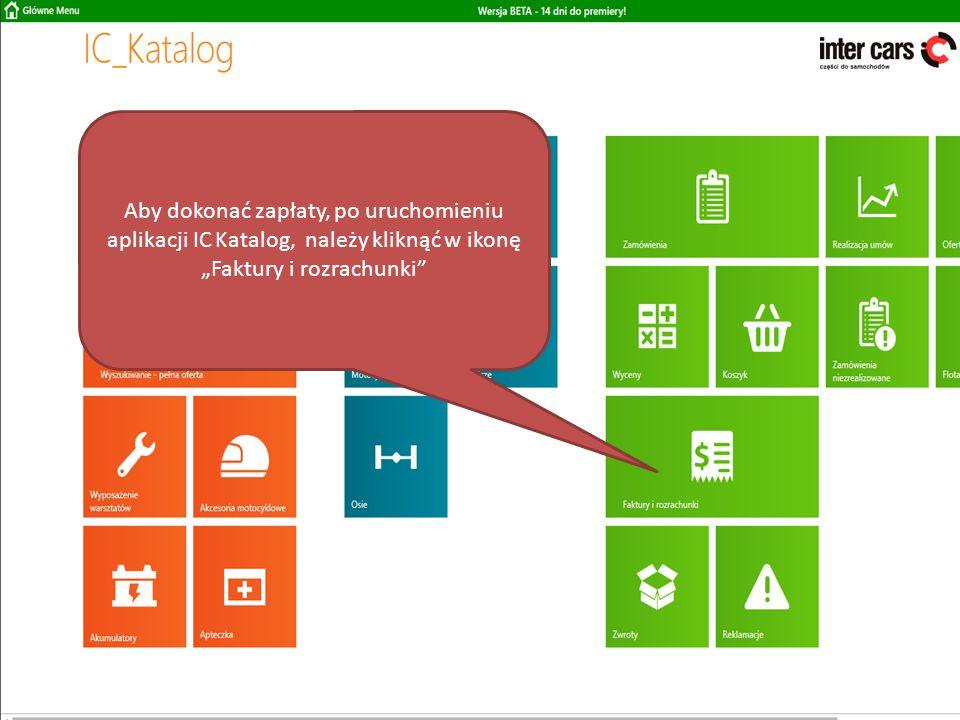 """Aby dokonać zapłaty, po uruchomieniu aplikacji IC Katalog, należy kliknąć w ikonę """"Faktury i rozrachunki"""