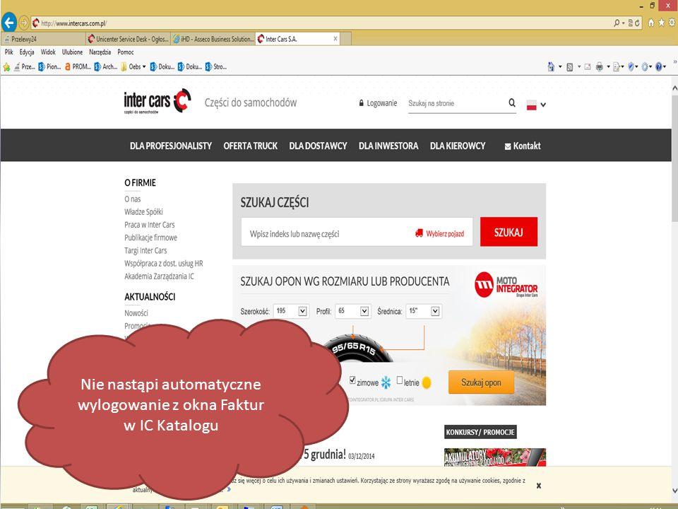 Nie nastąpi automatyczne wylogowanie z okna Faktur w IC Katalogu