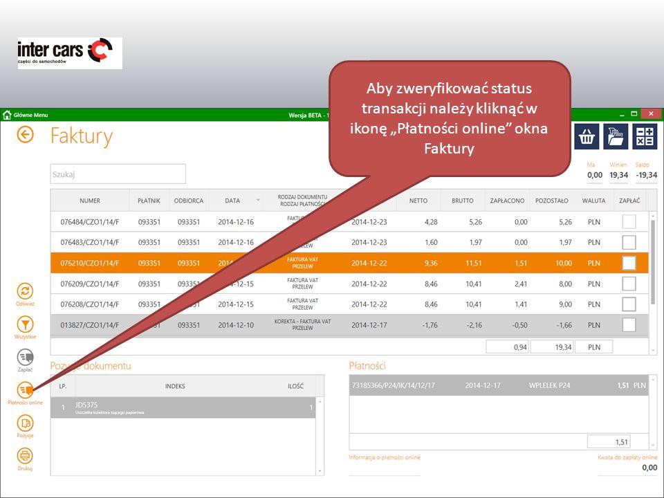 """Aby zweryfikować status transakcji należy kliknąć w ikonę """"Płatności online okna Faktury"""