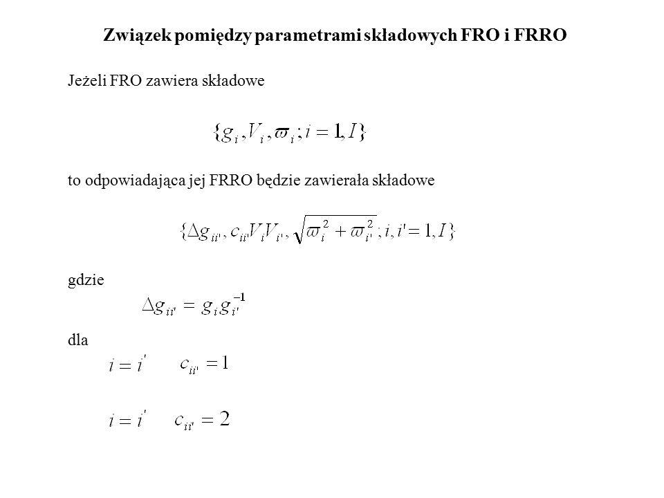 Związek pomiędzy parametrami składowych FRO i FRRO