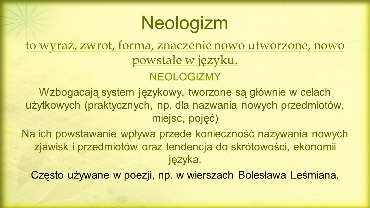 Często używane w poezji, np. w wierszach Bolesława Leśmiana.