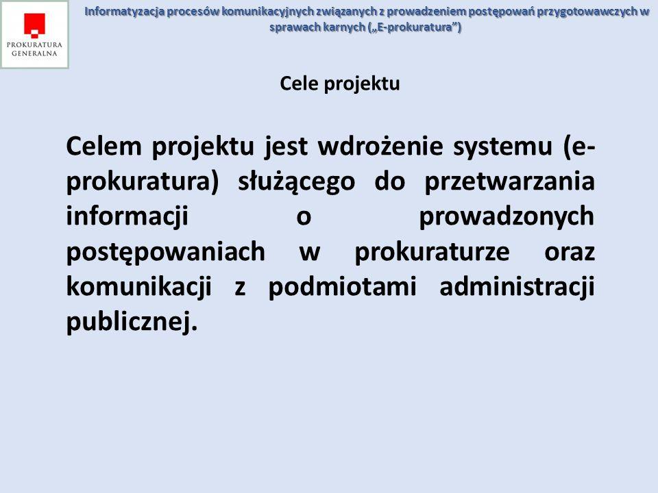 """Informatyzacja procesów komunikacyjnych związanych z prowadzeniem postępowań przygotowawczych w sprawach karnych (""""E-prokuratura )"""